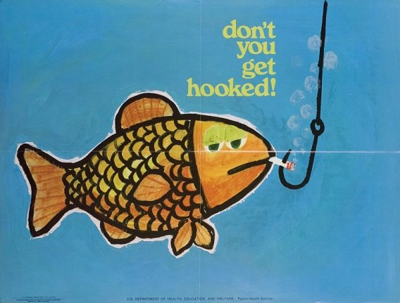 The anti smoking poster shows a drawing of a fish about to get hooked with a cigarette in its mouth.