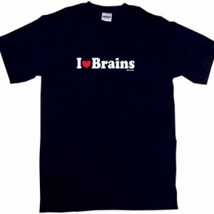 I love brains is shown on a shirt.